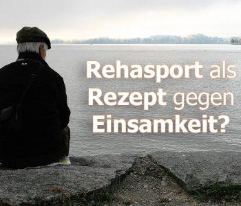 Rezept gegen Einsamkeit - Beispiel Rehasport Gruppentraining Beitragsbild Mann allein am Wasser